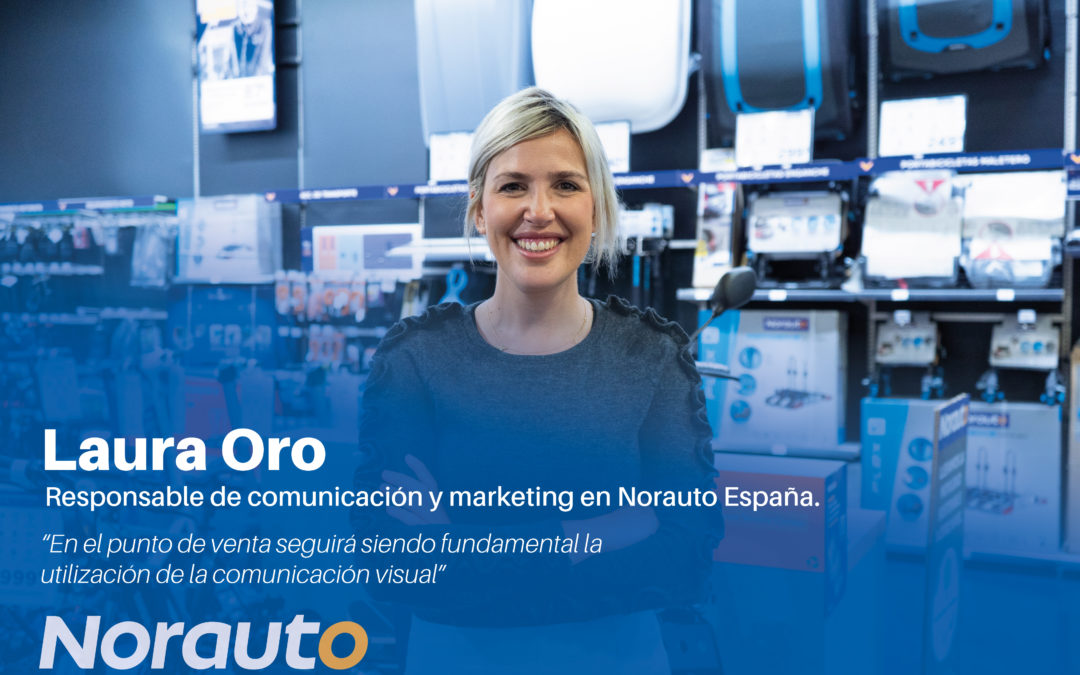 Entrevista a Laura Oro, responsable de comunicación y marketing en Norauto España